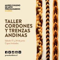 sábado 17 y 24 de junio de 2017: TALLER CORDONES Y TRENZAS ANDINAS #Precolombino